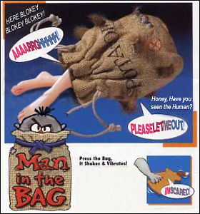 Man in the Bag(tm)